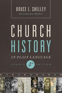 Church History in Plain Language (Nelsons Plain Language Series)