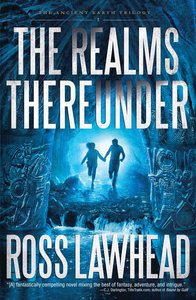 The Realms Thereunder (#01 in The Ancient Earth Trilogy Series)