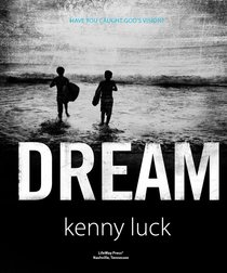 Dream: Have You Caught Gods Vision? (Gods Man Series)