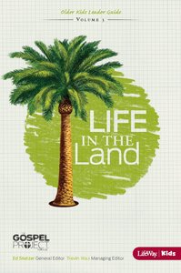 Life in the Land (Older Kids Leader Guide) (#03 in The Gospel Project For Kids 2012-15 Series)