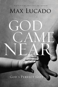 God Came Near