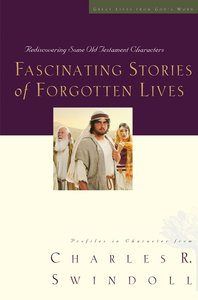 Fascinating Stories of Forgotten Lives (Great Lives From Gods Word Series)