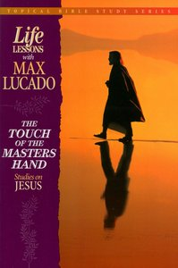 Life Lessons Touch of Masters Hand (#01 in Topical Bible Study Series)