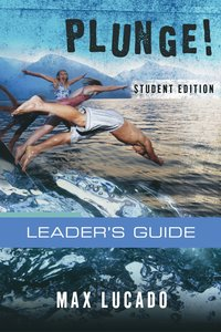 Plunge!: Come Thirsty (Student Edition Leaders Guide)