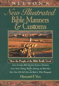 Nelsons New Illustrated Bible Manners & Customs