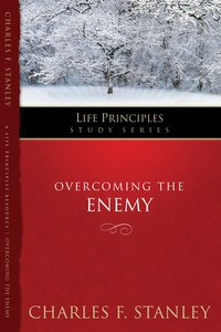 Overcoming the Enemy (Life Principles Study Series)
