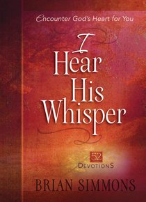 I Hear His Whisper #01: Encounter Gods Heart For You. 52 Devotions (The Passion Translation Devotionals Series)
