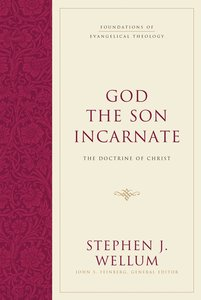God the Son Incarnate (Foundations Of Evangelical Theology Series)