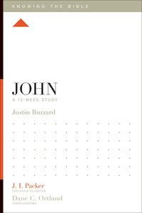 John (12 Week Study) (Knowing The Bible Series)