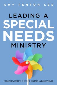 Leading a Special Needs Ministry