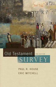 Old Testament Survey (2nd Edition)
