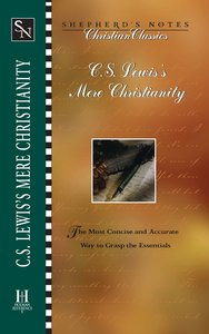 C.S Lewiss Mere Christianity (Shepherds Notes Christian Classics Series)