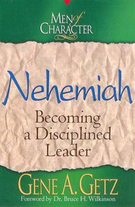 Nehemiah (Men Of Character Series)