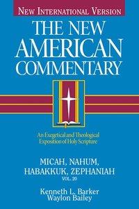 Micah, Nahum, Habbakuk, Zephaniah (#20 in New American Commentary Series)