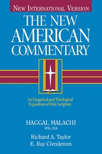 Haggai, Malachi (#21A in New American Commentary Series)