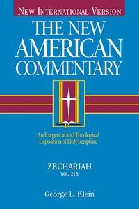 Zechariah (#21B in New American Commentary Series)