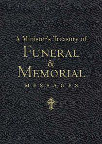 A Ministers Treasury of Funeral and Memorial Messages