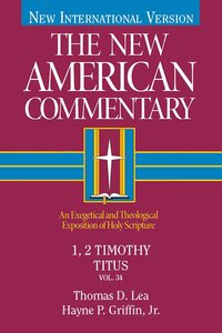 1,2 Timothy, Titus (#34 in New American Commentary Series)