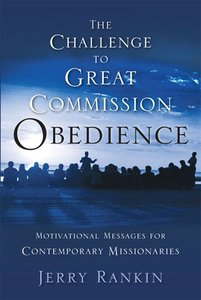 The Challenge to Great Commission Obedience