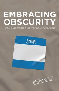 Embracing Obscurity