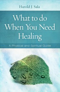 What to Do When You Need Healing