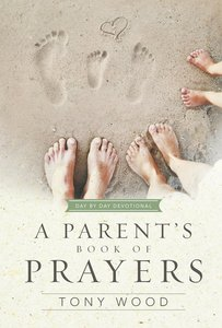 A Parents Book of Prayers