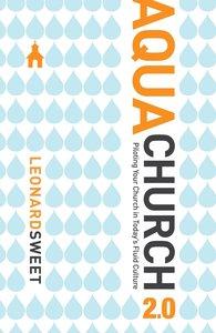 Aqua Church 2.0: Piloting Your Church in Todays Fluid Culture