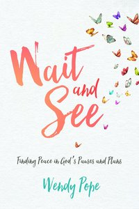 Wait and See: Finding Peace in Gods Pauses and Plans