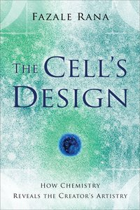 The Cells Design: How Chemistry Reveals the Creators Artistry