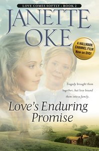 Loves Enduring Promise (2005) (#02 in Love Comes Softly Series)