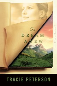 To Dream Anew (#03 in Heirs Of Montana Series)