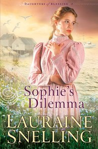 Sophies Dilemma (#02 in Daughters Of Blessing Series)