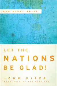 Let the Nations Be Glad! (Third Edition)