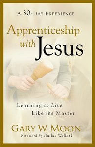 Apprenticeship With Jesus (A 30 Day Experience)