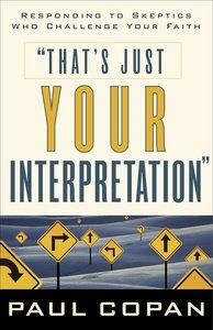 Thats Just Your Interpretation