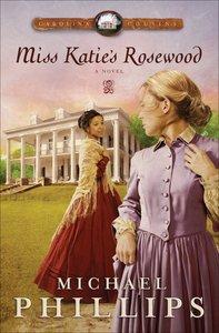 Miss Katies Rosewood (#04 in Carolina Cousins Series)