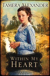 Within My Heart (#03 in Timber Ridge Reflections Series)