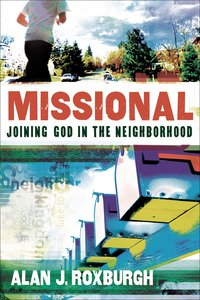 Missional: Joining God in the Neighbourhood