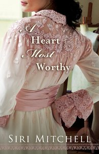A Heart Most Worthy