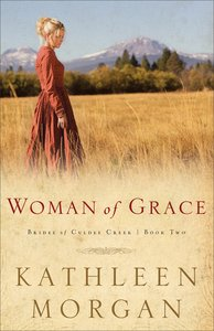 Woman of Grace (#02 in Brides Of Culdee Creek Series)
