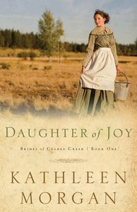 Daughter of Joy (#01 in Brides Of Culdee Creek Series)