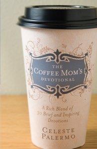 The Coffee Moms Devotional