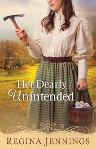 Her Dearly Unintended (With This Ring? Collection) (Ozark Mountain Romance Series)