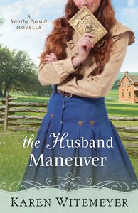 The Husband Maneuver (With This Ring Collection Series)