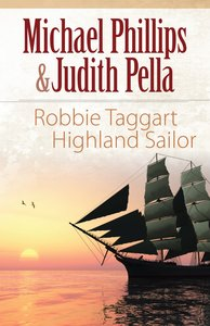 Robbie Taggart - Highland Sailor (#02 in The Highland Collection Series)