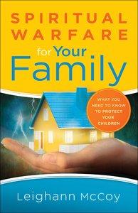 Spiritual Warfare For Your Family