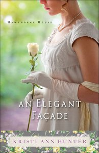 An Elegant Facade (#02 in Hawthorne House Series)