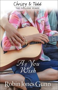 As You Wish (#02 in Christy And Todd Series)