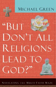 But Dont All Religions Lead to God
