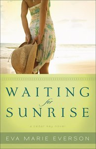 Waiting For Sunrise (A Cedar Key Novel Series)